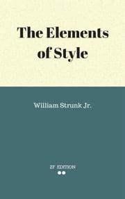 The Elements of Style ebook by William Strunk Jr.