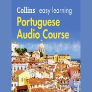 Easy Learning Portuguese Audio Course: Language Learning the easy way with Collins (Collins Easy Learning Audio Course) audiobook by Collins Dictionaries