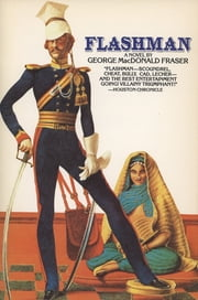 Flashman - A Novel ebook by George MacDonald Fraser
