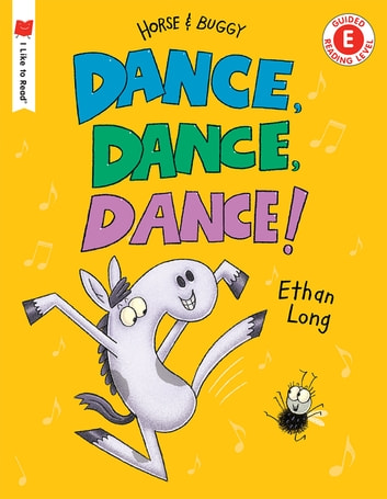 Dance, Dance, Dance! - A Horse and Buggy Tale eBook by Ethan Long