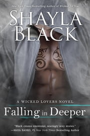 Falling in Deeper - A Wicked Lovers Novel ebook by Shayla Black
