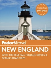 Fodor's New England - with the Best Fall Foliage Drives & Scenic Road Trips ebook by Fodor's