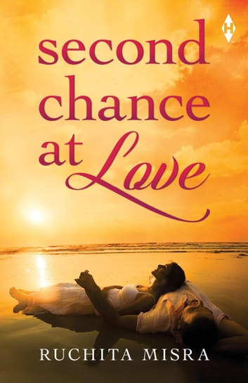 Second Chance at Love ebook by Ruchita Misra