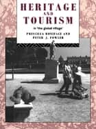 Heritage and Tourism in The Global Village ebook by Priscilla Boniface, Peter Fowler