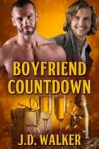 Boyfriend Countdown ebook by J.D. Walker