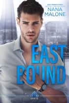 East Bound ebook by Nana Malone
