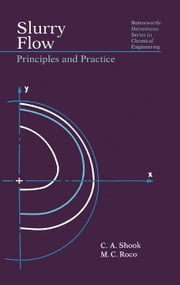 Slurry Flow: Principles and Practice ebook by Shook, C A