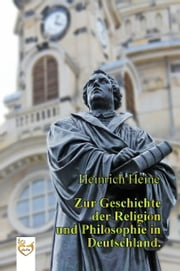 Zur Geschichte der Religion und Philosophie in Deutschland. ebook by Kobo.Web.Store.Products.Fields.ContributorFieldViewModel