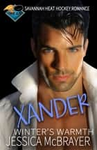 Xander Winter's Warmth ebook by Jessica McBrayer
