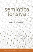 Semiótica tensiva ebook by Claude  Zilberberg, Fondo Editorial Universidad de Lima