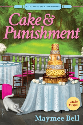 Cake and Punishment - A Southern Cake Baker Mystery ebook by Maymee Bell