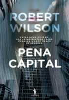 Pena Capital ebook by ROBERT WILSON