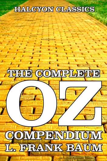 The Complete Wizard of Oz Compendium ebook by L. Frank Baum