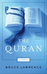 The Qur'an - Books That changed the World ebook by Bruce Lawrence