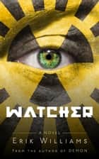 Watcher ebook by Erik Williams