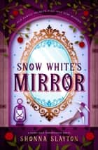 Snow White's Mirror ebook by Shonna Slayton
