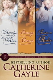 A Lord Rotheby's Influence Bundle ebook by Catherine Gayle