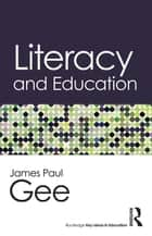 Literacy and Education ebook by James Paul Gee