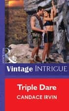 Triple Dare (Mills & Boon Vintage Intrigue) ebook by Candace Irvin
