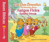 Los Osos Berenstain, Amigos fieles / Faithful Friends ebook by Jan & Mike Berenstain