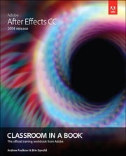 Adobe After Effects CC Classroom in a Book (2014 release) ebook by Andrew Faulkner,Brie Gyncild
