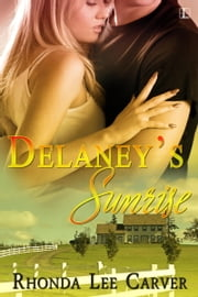 Delaney's Sunrise ebook by Rhonda Lee Carver
