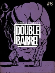 Double Barrel #6 ebook by Zander Cannon,Kevin Cannon