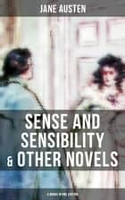 Sense and Sensibility & Other Novels - 4 Books in One Edition - Including Lady Susan, Northanger Abbey & Persuasion (Early and Posthumous Novels) ebook by Jane Austen