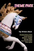Theme Park ebook by Top Writers Block, Cleve Sylcox, Barnaby Wilde,...