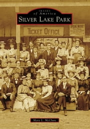 Silver Lake Park ebook by Mary L. McClure