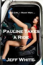Pauline Takes a Ride ebook by Jeff White