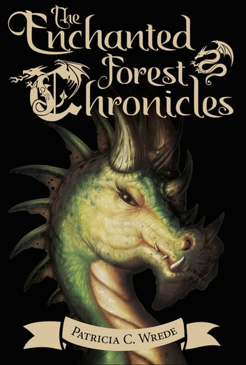 The Enchanted Forest Chronicles - [Boxed Set] ebook by Patricia C. Wrede