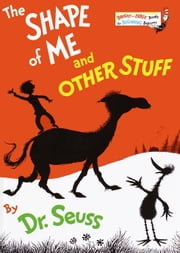 The Shape of Me and Other Stuff ebook by Seuss