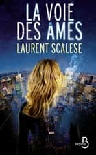 La Voie des âmes ebook by Laurent SCALESE
