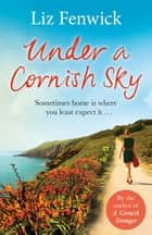 Under a Cornish Sky eBook by Liz Fenwick