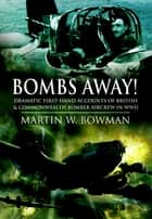 Bombs Away! ebook by Bowman, Martin