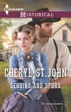 Sequins and Spurs ebook by Cheryl St.John