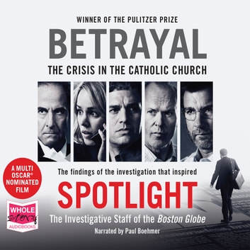 Betrayal audiobook by The Investigative Staff of the Boston Globe
