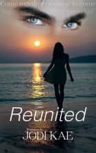 Reunited - Saved By Love, #3 ebook by