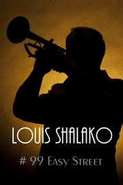 # 99 Easy Street ebook by Louis Shalako