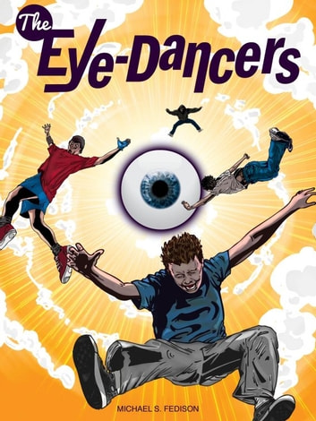 The Eye-Dancers ebook by Michael S. Fedison