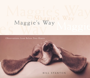 Maggie's Way - Observations from Below Your Knees ebook by Bill Stanton
