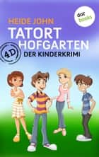 4D - Tatort Hofgarten - Der Kinderkrimi ebook by Heide John