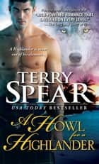 A Howl for a Highlander ebook by Terry Spear