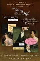 Jane Austen's Pride & Prejudice Sequel Bundle: 3 Reader Favorites - Mr. Darcy Takes a Wife by Linda Berdoll; Mr. Darcy's Diary by Amanda Grange; and Mr. & Mrs. Fitzwilliam Darcy: Two Shall Become One bySharon Lathan ebook by Linda Berdoll, Amanda Grange, Sharon Lathan