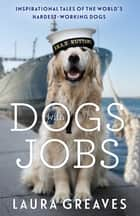 Dogs With Jobs ebook by Laura Greaves