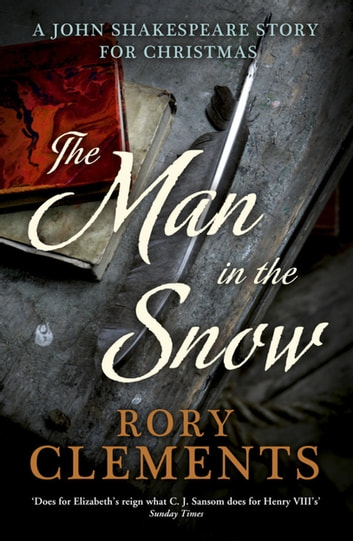 The Man in the Snow: A Christmas Crime (a John Shakespeare story) eBook by Rory Clements