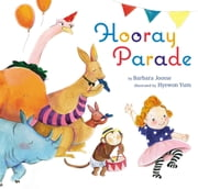 Hooray Parade ebook by Barbara Joosse,Hyewon Yum