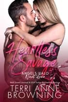 Heartless Savage ebook by Terri Anne Browning