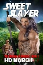 Sweet Slayer ebook by H.D. March